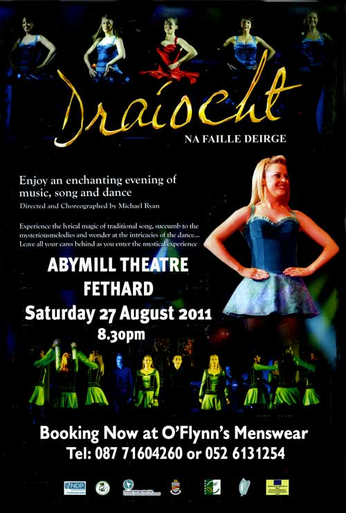 Fethard's Abymill Theatre will host a wonderful evening of enchanting music, song and dance, 'Draíocht', directed and choreographed by Michael Ryan, on Saturday, August 27, at 8.30pm.