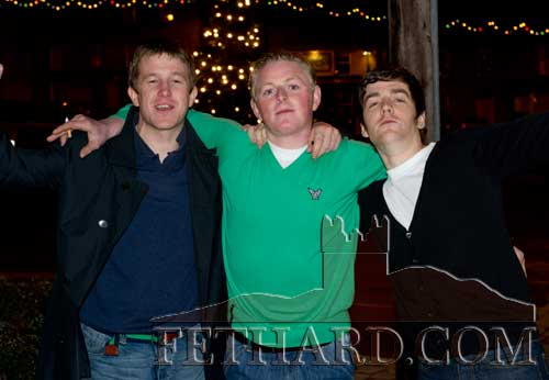 Enjoying New Year's Eve in Fethard are L to R: Rory Tierney, John Ryan and John Paul Brennan.