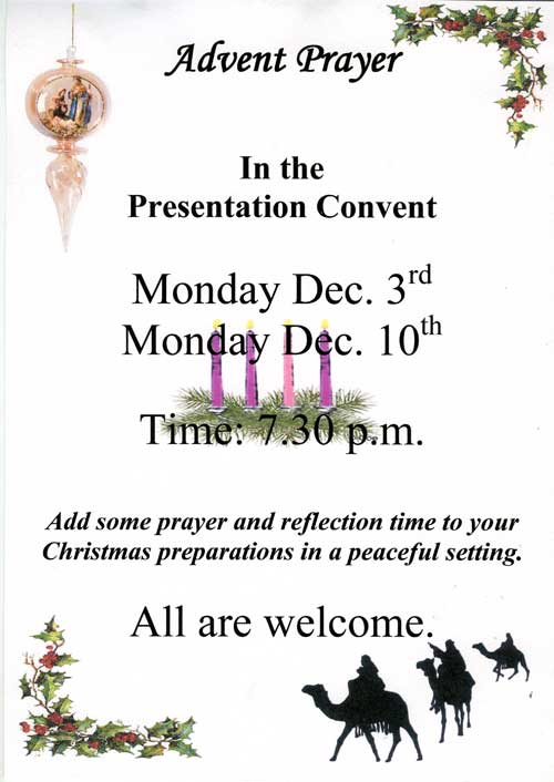 All are invited to participate in some Advent Prayers and reflection time for your Christmas preparations in the peaceful setting of the Presentation Convent Chapel, on Monday, December 10, at 7.30pm.