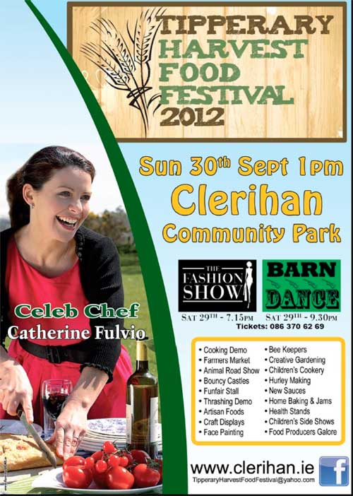 The Tipperary Harvest Food Festival, organised by Clerihan Community Council, takes place on the 29th and 30th September. The aim of the festival is to promote and celebrate Tipperary's rich heritage and tradition of producing and preparing quality artisan foods