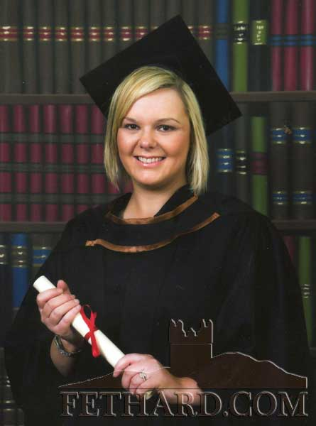 Marissa Roche, Strylea, Fethard, who graduated in January with an Honours Degree in Bachelor of Arts in Human Resource Management from W.I.T.