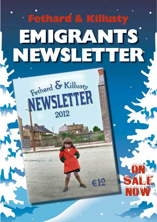 Annual Newsletter now on sale in local shops and posted over the weekend to all our emigrants throughout the world.