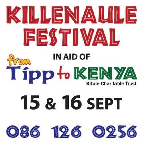 A festival in aid of 'Tipp to Kenya' Kitale Charitable Trust will take place next weekend, September 15 and 16, in Killenaule. Events on Sunday, September 16, include: Air Display, Dog Show, Bucking Bronko, Dunking Tank, Archery, Bouncy Castle, Tug O War, Suomo Wrestling, Pony Rides, Spin The Wheel, Art And Craft Stalls, Pets Corner, Penalty Shoot Out, High Throw and Long Jump.  Your support for this worthy cause would be much appreciated. Info: 086 1260256.