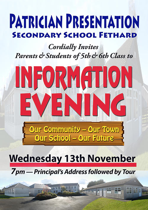 Patrician Presentation Secondary School cordially invites parents and students of 5th and 6th class to an 'Information Evening' at the school on Wednesday, November 13, starting at 7pm with the Principal's Address followed by a tour of the school.