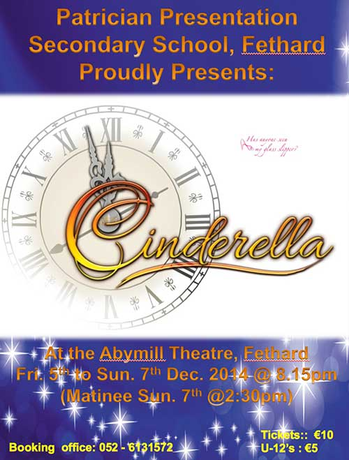 Tickets for the school show 'Cinderella' will go on sale from the school at Tel: 052 6131572. The show will take place in the Abymill Theatre from December 5th to December 7th (Matinee on the Sunday, December 7th).