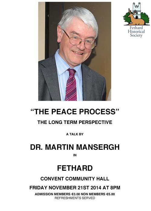 Dr. Martin Mansergh, who was intimately involved as special adviser to successive Irish governments with the working out of the 'peace process' in Northern Ireland will speak in Fethard on Friday, November 21, in the Convent Community Hall at 8pm
