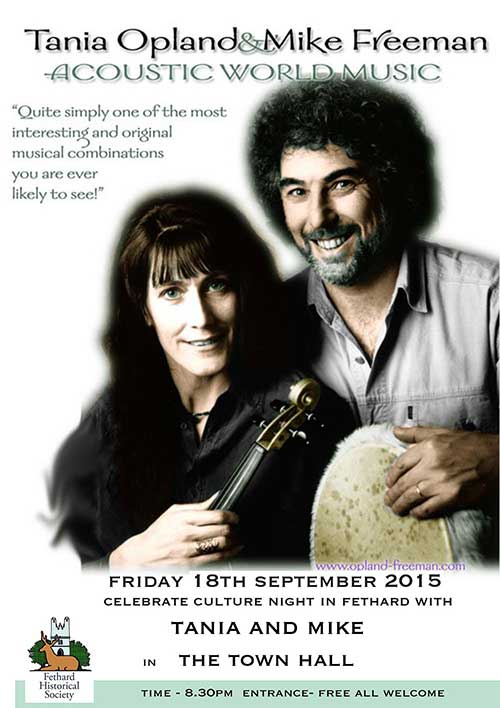 This year in Fethard we celebrate 'Culture Night 2015' with a concert of acoustic world music with Tania Opland and Mike Freeman in the newly renovated Town Hall on Main Street on Friday, September 18, from 8.30pm to 10.30pm. Culture night is an annual all island public event that celebrates culture, creativity and the arts.