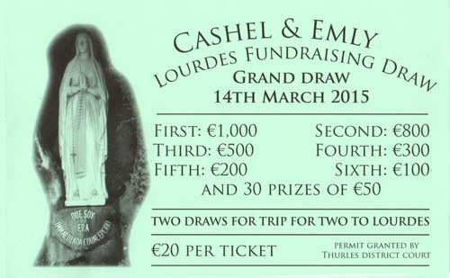 Tickets now available for the Cashel & Emly annual Lourdes fundraising draw. The proceeds of this draw are used to finance the diocesan Lourdes pilgrimage, which takes place in June. Tickets are available from Veronica Fogarty Tel: 087 2982471, or by contacting any member of the Fethard Lourdes committee.