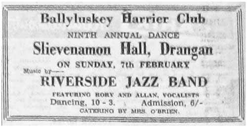 This was an ad for the Ninth Annual Dance organised by the Ballylusky Harrier Club, held in the Slievenamon Hall, Drangan, on Sunday, February, 7, 1960.