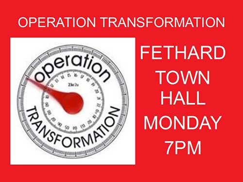 Fethard Operation Transformation returns for the New Year and will commence on Monday, January 16, at 7pm in the Town Hall. If you feel like getting involved why not come along for your confidential weigh-in at 7pm and join our organised walk or jog. Remember it only take's a small change in your lifestyle that can help make a much better and healthier you. So if you want to get 2017 off to a healthy start please come along and join Fethard 'OpTrans' at 7pm on Monday, January 16.