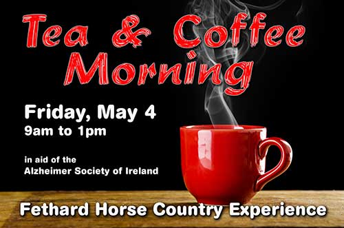 Please give your support to a Tea & Coffee Morning on Friday, May 4, from 9am to 1pm at Fethard Horse Country Experience, Main Street, Fethard, where you can sample some home-baking – gluten-free also available – and lots more. All proceeds in aid of the Alzheimer Society of Ireland. A raffle will also take place.