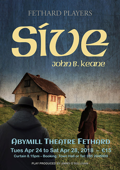 Fethard Players will stage their production of 'Sive' in the Abymill Theatre from Tuesday, April 24, to Saturday, April 28. Tickets €15. A special family night will take place on the first performance, Tuesday, April 24, when all tickets are priced at €10. The play is produced by Jimmy O'Sullivan. Booking now at Fethard Town Hall or by Tel: 085 2045909. Early booking advised!
