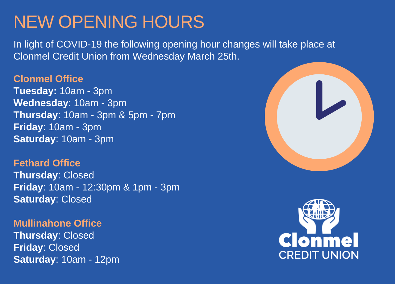 In light of changing circumstances, Fethard Credit Union have temporarily amended our opening hours. We will continue to monitor the situation as it unfolds. Fethard Credit Union is, and will be, at the heart of the community as we all battle our way through the Covid-19 crisis. Thank you for your support.