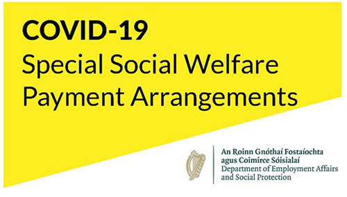The Department of Employment Affairs and Social Protection have made special arrangements for Social Welfare Payments during the COVID-19 Outbreak. If you can circulate these to your members. Some of these measures include: